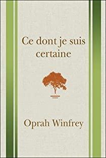 Ce dont je suis certaine Oprah Winfrey
